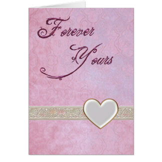 Forever Yours Romance Greeting Card