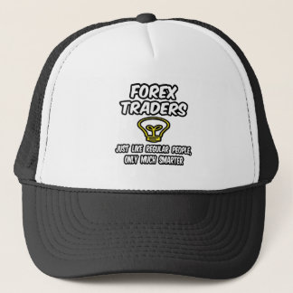 Forex Traders...Regular People, Only Smarter Trucker Hat