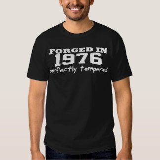 Forged in 1976 t-shirts