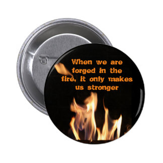 Forged in the Fire 6 Cm Round Badge