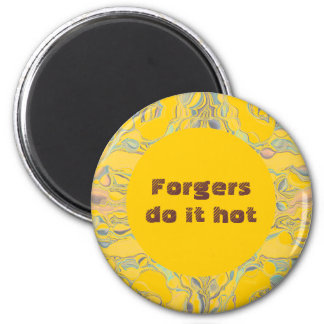 forgers do it hot 6 cm round magnet