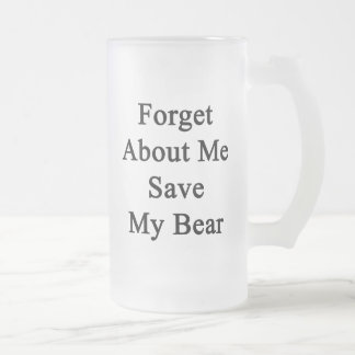 Forget About Me Save My Bear Frosted Glass Mug