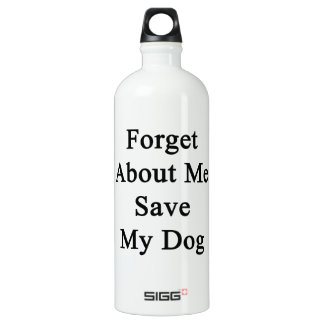 Forget About Me Save My Dog SIGG Traveller 1.0L Water Bottle
