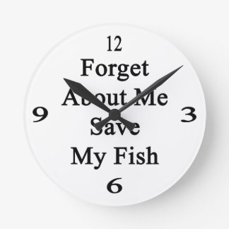 Forget About Me Save My Fish Clock