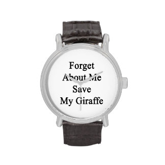 Forget About Me Save My Giraffe Watch
