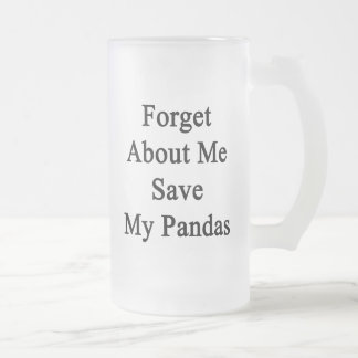 Forget About Me Save My Pandas Frosted Glass Mug