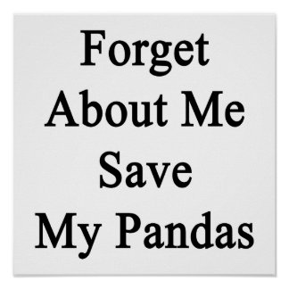 Forget About Me Save My Pandas Poster