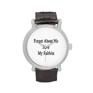 Forget About Me Save My Rabbits Wrist Watch