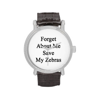 Forget About Me Save My Zebras Wristwatch