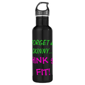 FORGET ABOUT SKINNY 710 ML WATER BOTTLE