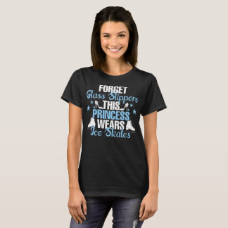 Forget Glass Slippers This Princess Wear Ice Skate T-Shirt