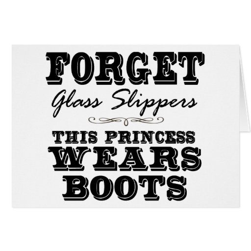Forget Glass Slippers, This Princess Wears Boots Greeting Card