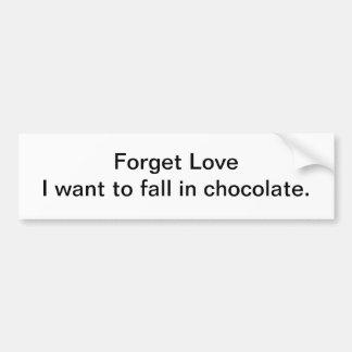 Forget Love - bumper sticker