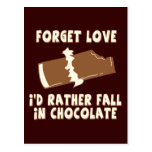 Forget Love, I'd rather fall in chocolate Post Cards
