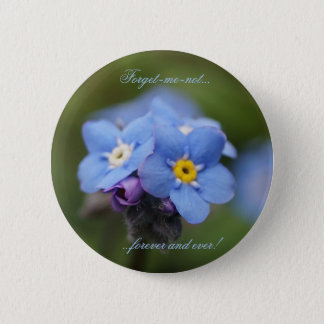 Forget-me-not forever and ever! 6 cm round badge