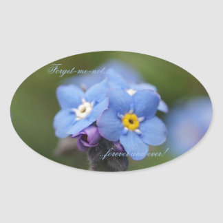 Forget-me-not forever and ever! oval sticker