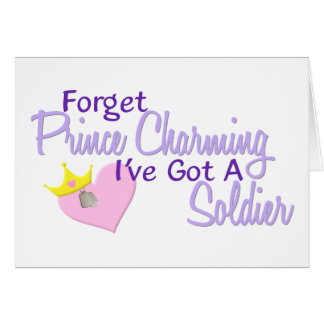 Forget Prince Charming - Soldier Greeting Card