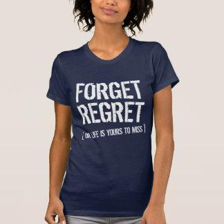 Forget Regret T-Shirt
