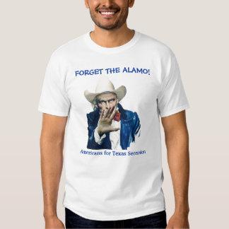 FORGET THE ALAMO! SHIRT