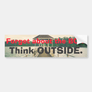 Forget the Box - Think Outside. Dock on Lake Bumper Sticker