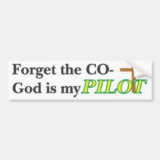 Forget the CO- God is my PILOT - Bumpersticker Car Bumper Sticker