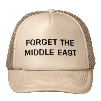 Forget The Middle East Cap