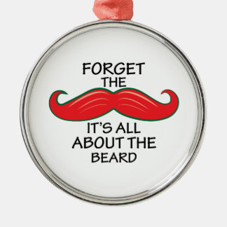 Forget The Mustache Christmas Ornament