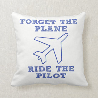 Forget the Plane, Ride the Pilot! Cushion