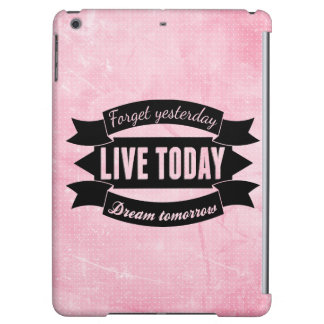 Forget yesterday,live today,dream tomorrow