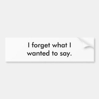 Forgetful Bumper Sticker