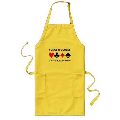 Forgetfulness Is Disastrous At Bridge (Card Suits) Apron