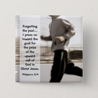 Forgetting the past I press on, Philippians 3:14 15 Cm Square Badge