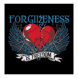 Forgiveness Is Freedom Posters