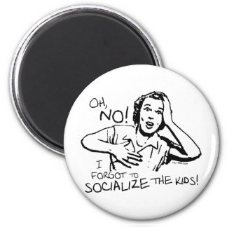 Forgot the Socialization 6 Cm Round Magnet