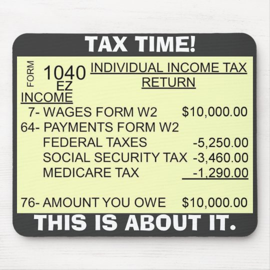 FORM_1040, TAX TIME!, THIS IS ABOUT IT. MOUSE MAT