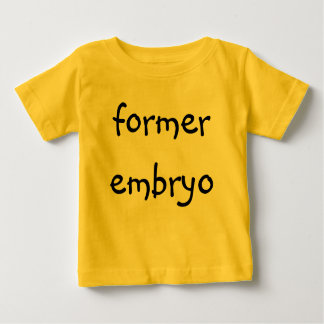 former embryo baby T-Shirt