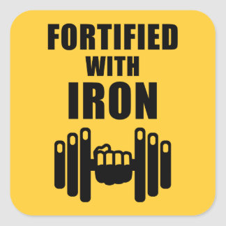 Fortified With Iron Square Sticker