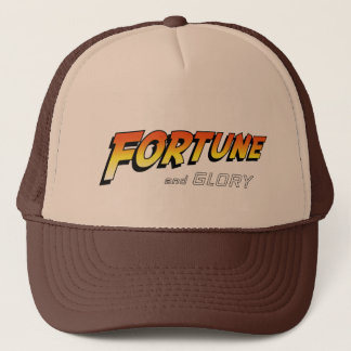 Fortune and glory, kid. trucker hat