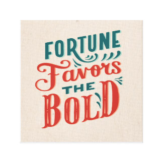 Fortune favors the bold Motivating Quote Design Canvas Print