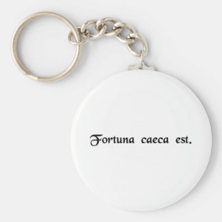 Fortune is blind keychains