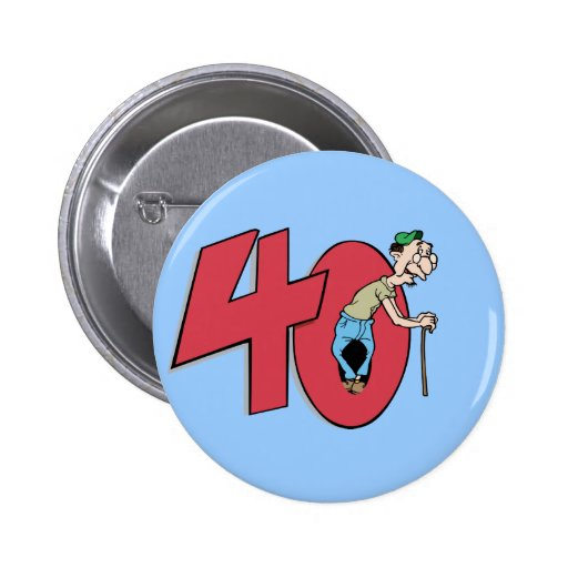 Forty - 40 year old Birthday Greeting Buttons