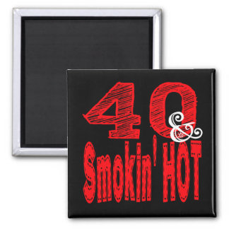 Forty and Smoking Hot Square Magnet