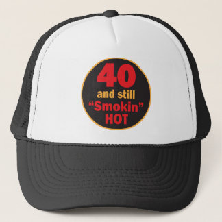 Forty and Still Smokin Hot | 40th Birthday Trucker Hat
