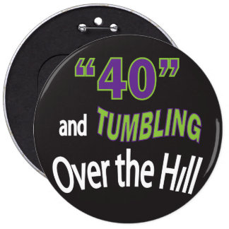 """Forty and Tumbling Over the Hill """"40"""" Button"""