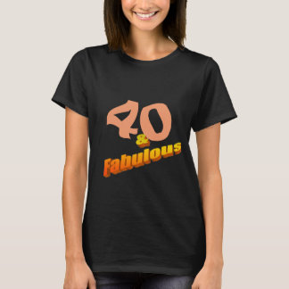 Forty & Fabulous T-Shirt