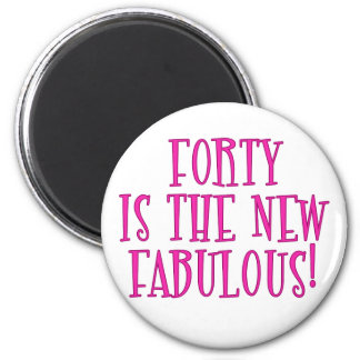 Forty is the New Fabulous Products 6 Cm Round Magnet