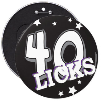 "Forty Licks ""40"" | 40th Birthday 6 Cm Round Badge"