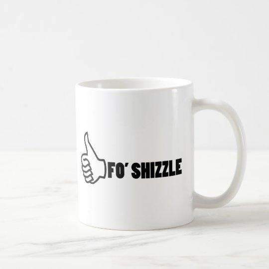 Fo'Shizzle Thomb Up Coffee Mug