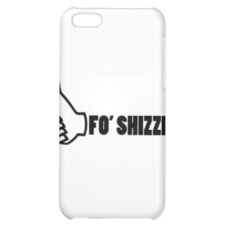 Fo'Shizzle Thomb Up iPhone 5C Cases