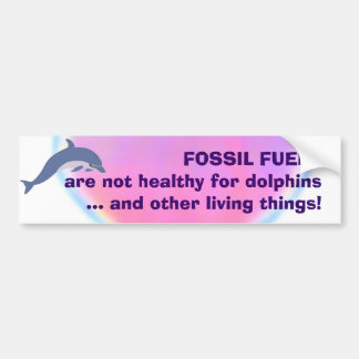 Fossil Fuels are Not Healthy bumpersticker Bumper Sticker